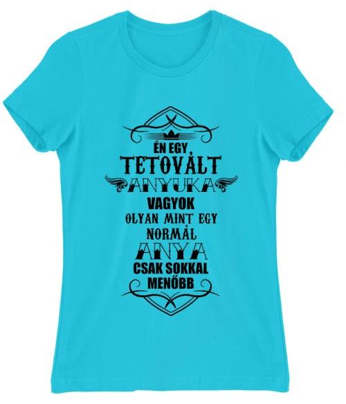 Tetovált Anyuka Póló - Ha Family rajongó ezeket a pólókat tuti imádni fogod!