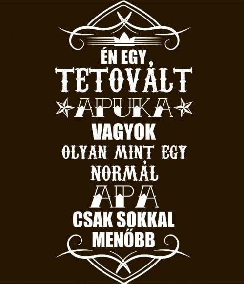 Tetovált Apuka Póló - Ha Family rajongó ezeket a pólókat tuti imádni fogod!