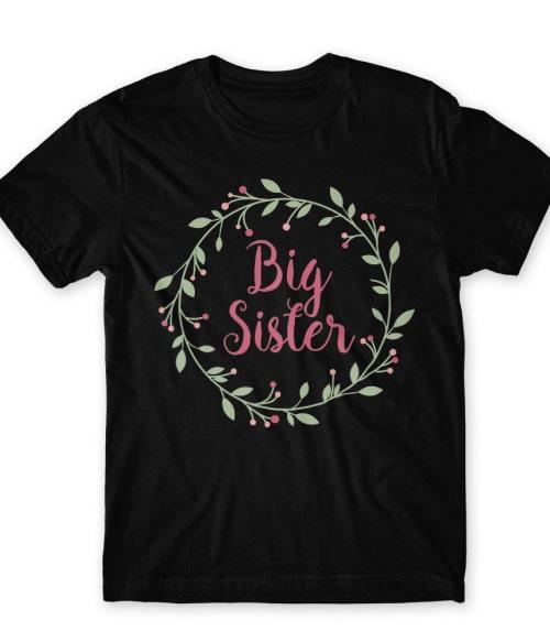 Big Sister Póló - Ha Family rajongó ezeket a pólókat tuti imádni fogod!