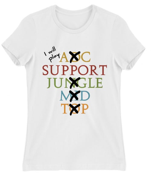 I Will Play Support Póló - Ha Gamer rajongó ezeket a pólókat tuti imádni fogod!