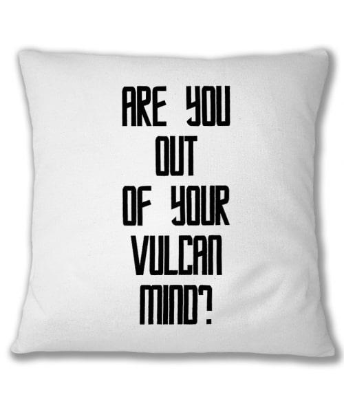 Are You Out Of Your Vulcan Mind Póló - Ha Star Trek rajongó ezeket a pólókat tuti imádni fogod!