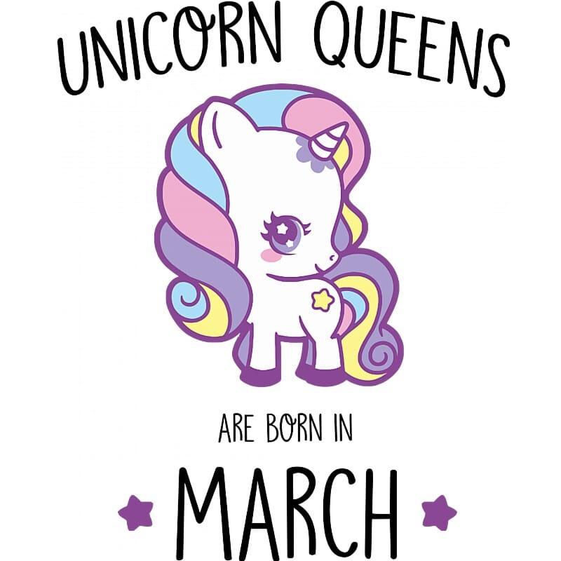 Unicorn queens are born in March Póló - Ha Birthday rajongó ezeket a pólókat tuti imádni fogod!