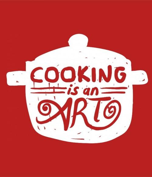 A főzés művészet Póló - Ha Hobby rajongó ezeket a pólókat tuti imádni fogod!