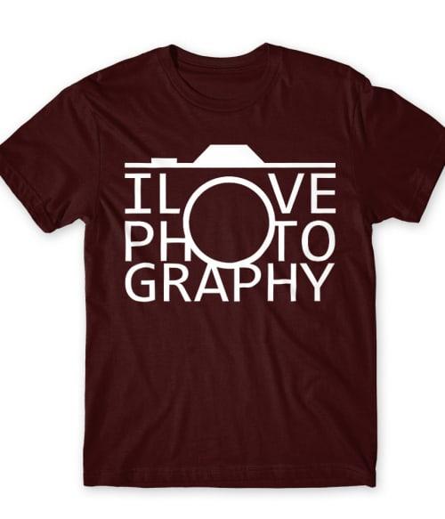 I love photography Póló - Ha Hobby rajongó ezeket a pólókat tuti imádni fogod!