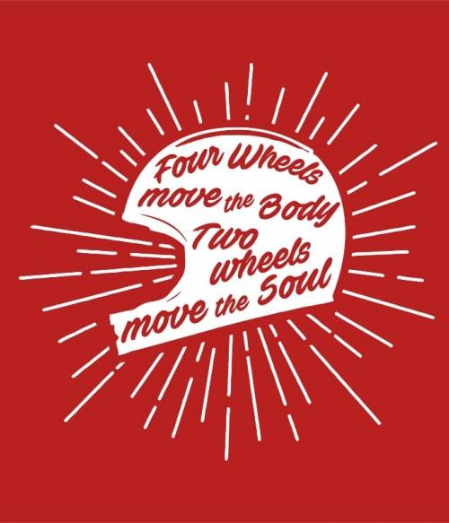 Four wheels move the body Póló - Ha Hobby rajongó ezeket a pólókat tuti imádni fogod!