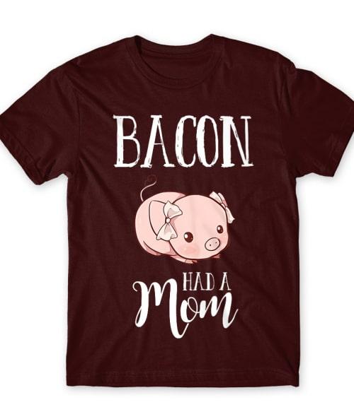Bacon had a mom Póló - Ha Vegetarian rajongó ezeket a pólókat tuti imádni fogod!