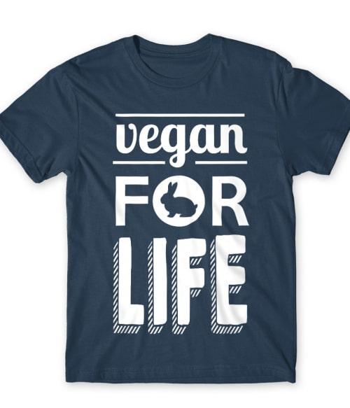 Vegan for life Póló - Ha Vegetarian rajongó ezeket a pólókat tuti imádni fogod!