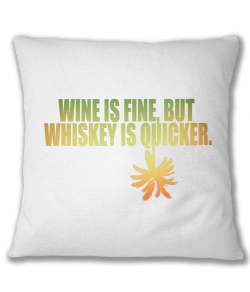 A bor jobb, de a wiskey gyorsabb