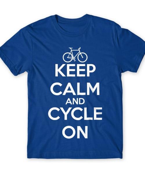 Keep calm and cycle on Póló - Ha Hobby rajongó ezeket a pólókat tuti imádni fogod!