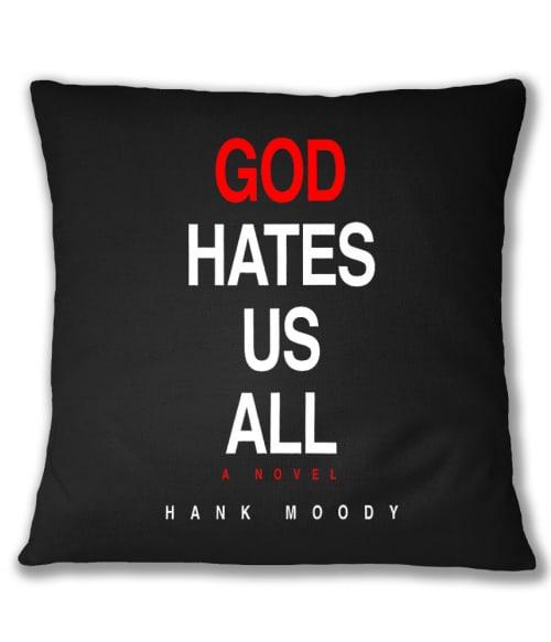 Isten utál mindannyiunkat Póló - Ha Californication rajongó ezeket a pólókat tuti imádni fogod!