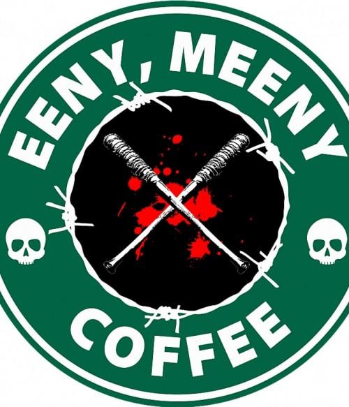 Eeny meeny coffee Póló - Ha The Walking Dead rajongó ezeket a pólókat tuti imádni fogod!