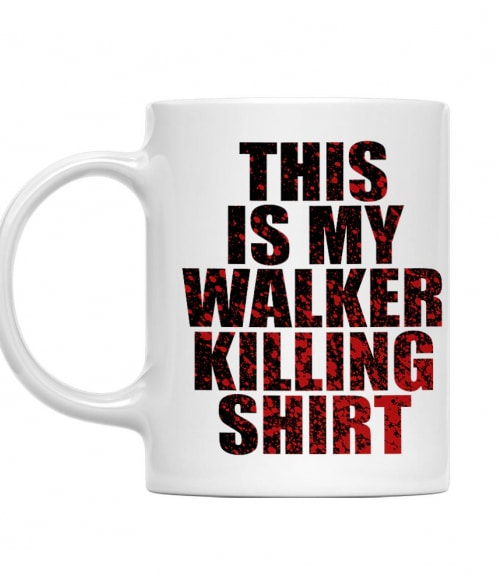 This is my walker killing shirt Póló - Ha The Walking Dead rajongó ezeket a pólókat tuti imádni fogod!