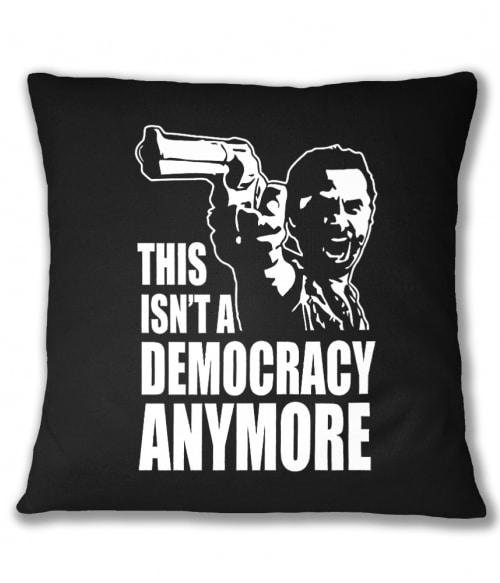 This isn't a democracy anymore Póló - Ha The Walking Dead rajongó ezeket a pólókat tuti imádni fogod!