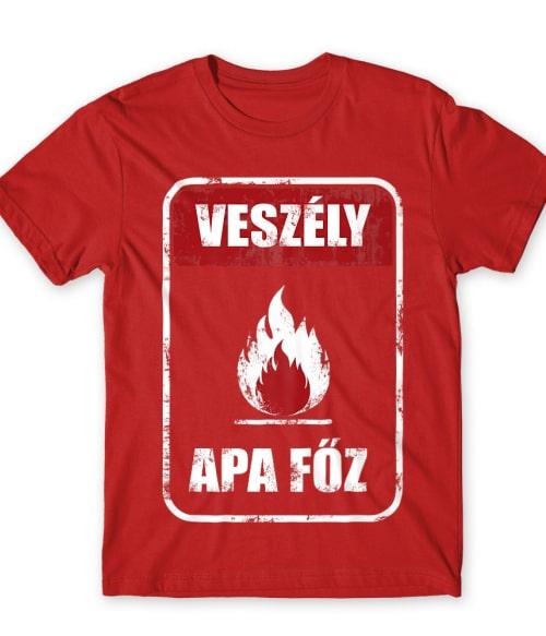 Veszély apa főz Póló - Ha Hobby rajongó ezeket a pólókat tuti imádni fogod!