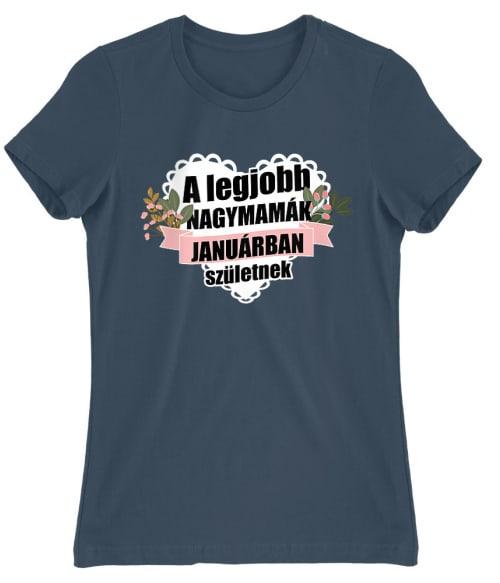Legjobb nagymama Január Póló - Ha Birthday rajongó ezeket a pólókat tuti imádni fogod!
