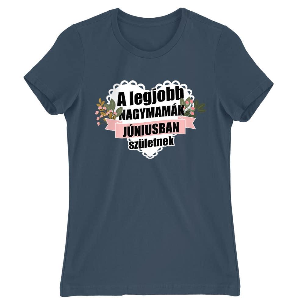 Legjobb nagymama Június Póló - Ha Birthday rajongó ezeket a pólókat tuti imádni fogod!