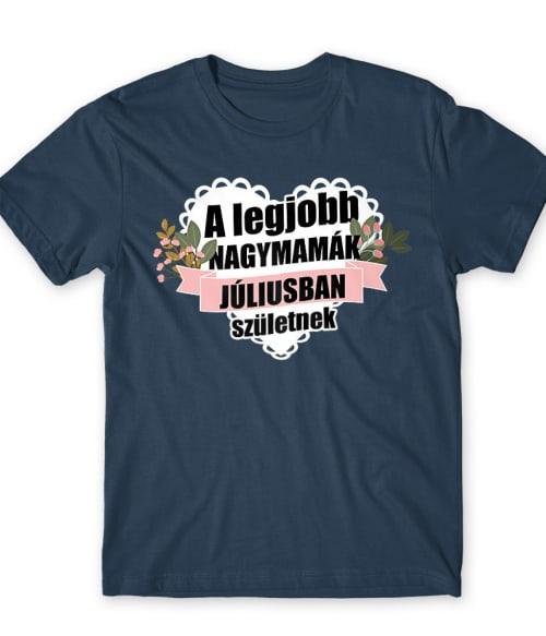 Legjobb nagymama Július Póló - Ha Birthday rajongó ezeket a pólókat tuti imádni fogod!