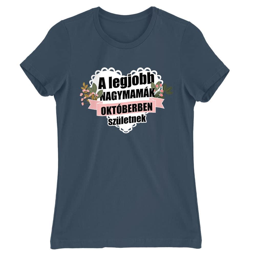 Legjobb nagymama Október Póló - Ha Birthday rajongó ezeket a pólókat tuti imádni fogod!