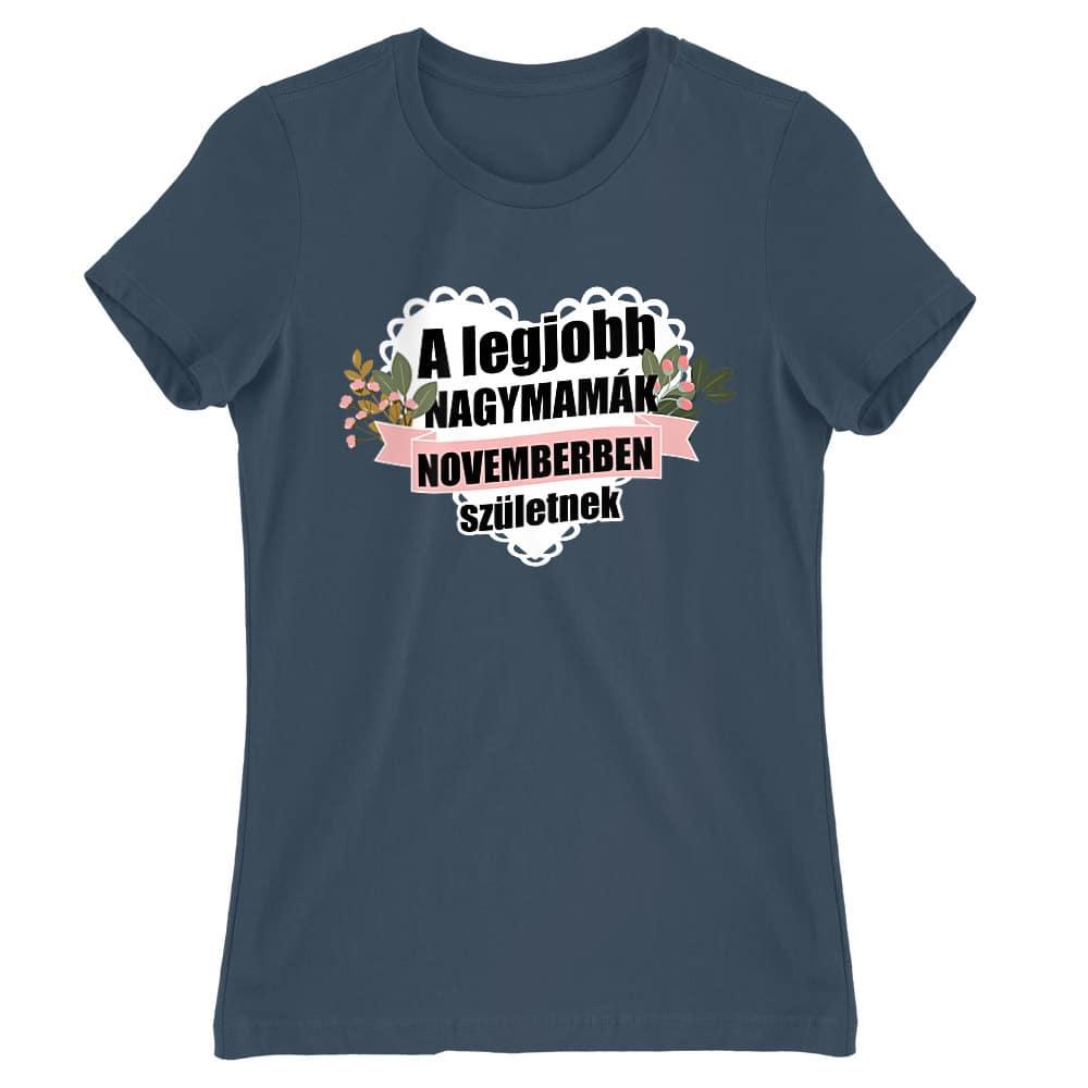 Legjobb nagymama November Póló - Ha Birthday rajongó ezeket a pólókat tuti imádni fogod!
