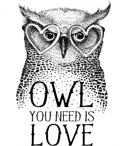 Owl you need is love Póló - Ha Owl rajongó ezeket a pólókat tuti imádni fogod!