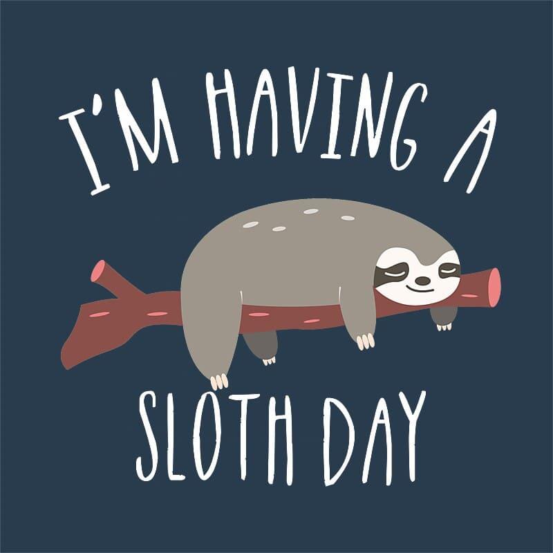 I'm having a sloth day Póló - Ha Sloth rajongó ezeket a pólókat tuti imádni fogod!