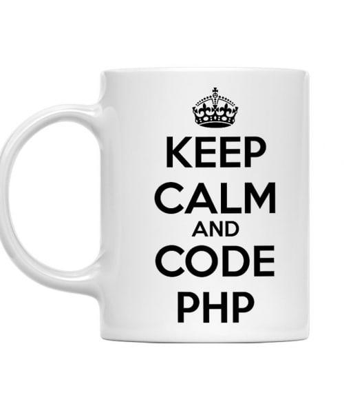 Keep calm and code PHP Póló - Ha Programming rajongó ezeket a pólókat tuti imádni fogod!