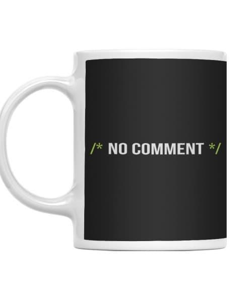 No comment Póló - Ha Programming rajongó ezeket a pólókat tuti imádni fogod!