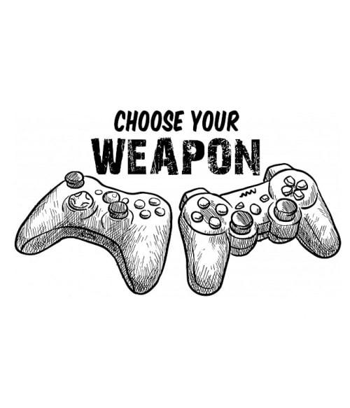 Choose your weapon Póló - Ha Gamer rajongó ezeket a pólókat tuti imádni fogod!