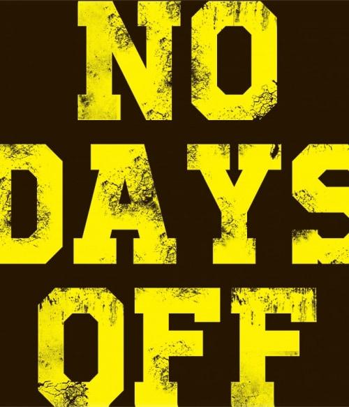 No days OFF! Póló - Ha Workout rajongó ezeket a pólókat tuti imádni fogod!