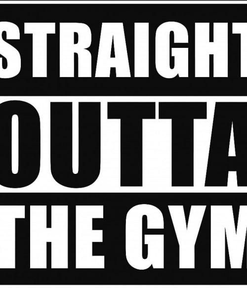 Straight Outta the Gym Póló - Ha Workout rajongó ezeket a pólókat tuti imádni fogod!