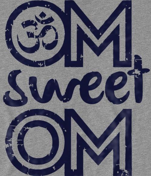 Om sweet Om Póló - Ha Workout rajongó ezeket a pólókat tuti imádni fogod!