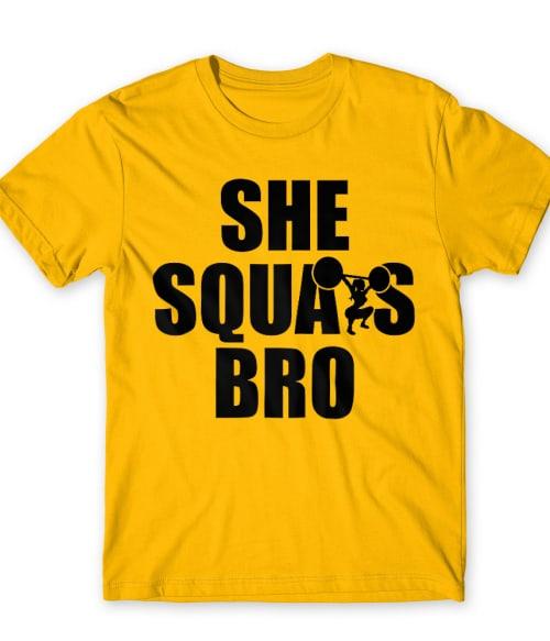 She squats bro Póló - Ha Workout rajongó ezeket a pólókat tuti imádni fogod!