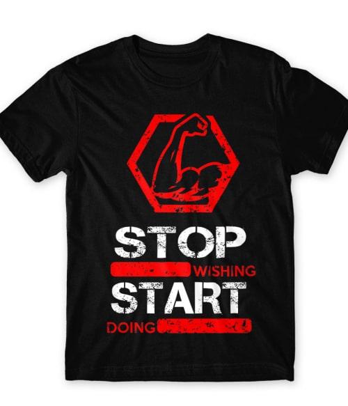 Stop wishing start doing Póló - Ha Workout rajongó ezeket a pólókat tuti imádni fogod!