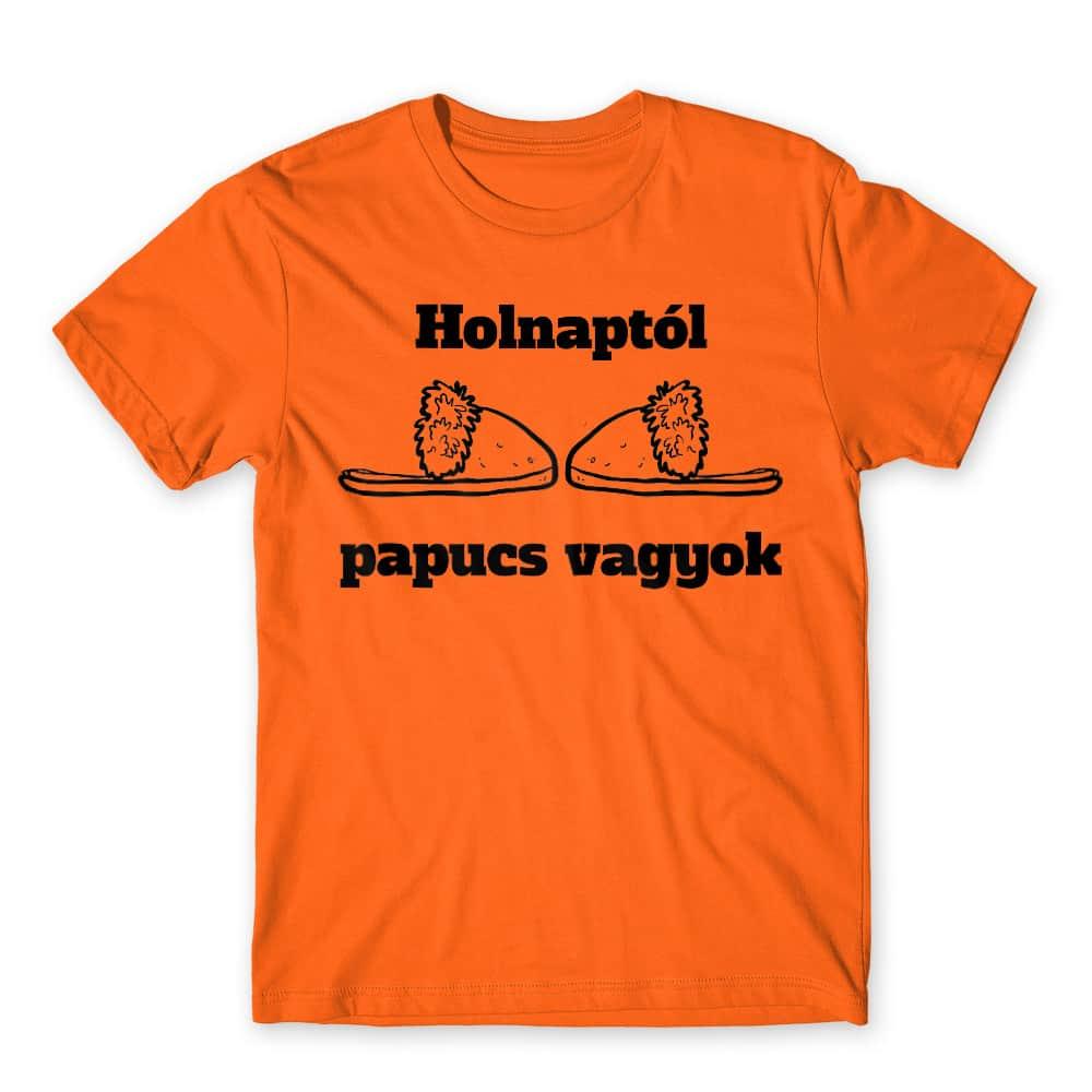 Holnaptól papucs vagyok Póló - Ha Bachelor Party rajongó ezeket a pólókat tuti imádni fogod!