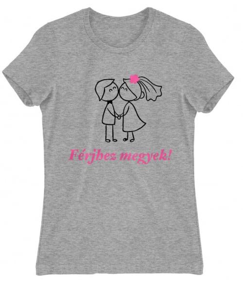 Férjhez megyek! Póló - Ha Bachelorette Party rajongó ezeket a pólókat tuti imádni fogod!