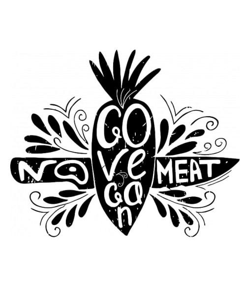 No meat go vegan Póló - Ha Vegetarian rajongó ezeket a pólókat tuti imádni fogod!
