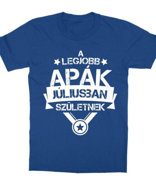 A legjobb apa Július Póló - Ha Birthday rajongó ezeket a pólókat tuti imádni fogod!