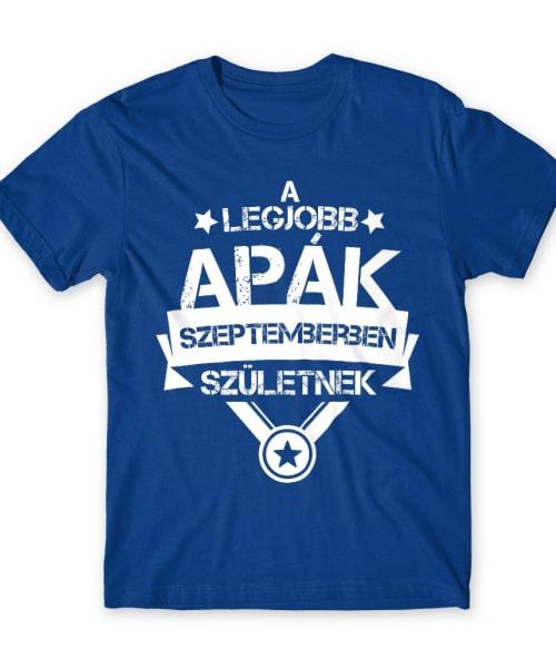 A legjobb apa Szeptember Póló - Ha Birthday rajongó ezeket a pólókat tuti imádni fogod!
