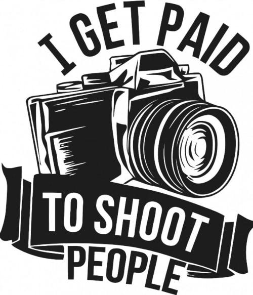 I get paid to shoot people Póló - Ha Photography rajongó ezeket a pólókat tuti imádni fogod!
