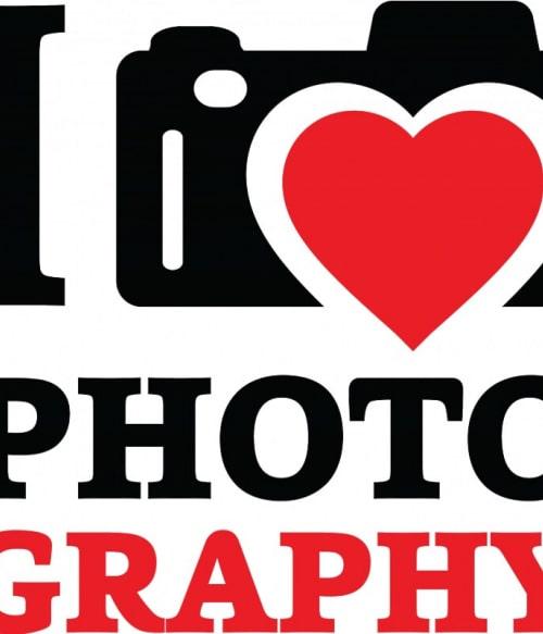 I love photography Póló - Ha Photography rajongó ezeket a pólókat tuti imádni fogod!