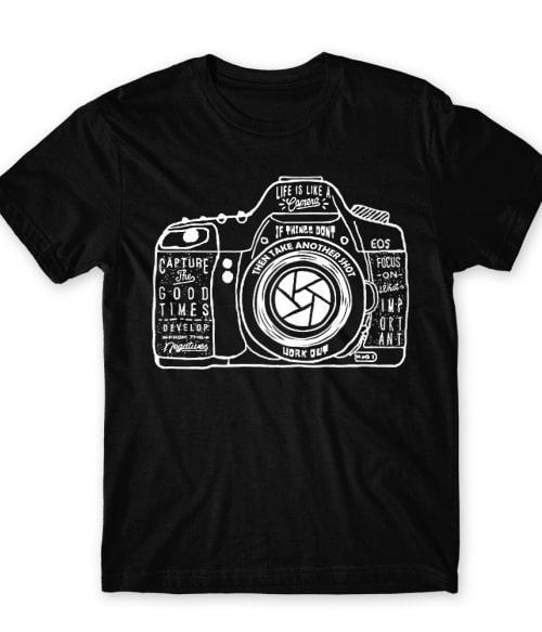 Life is like a camera Póló - Ha Photography rajongó ezeket a pólókat tuti imádni fogod!
