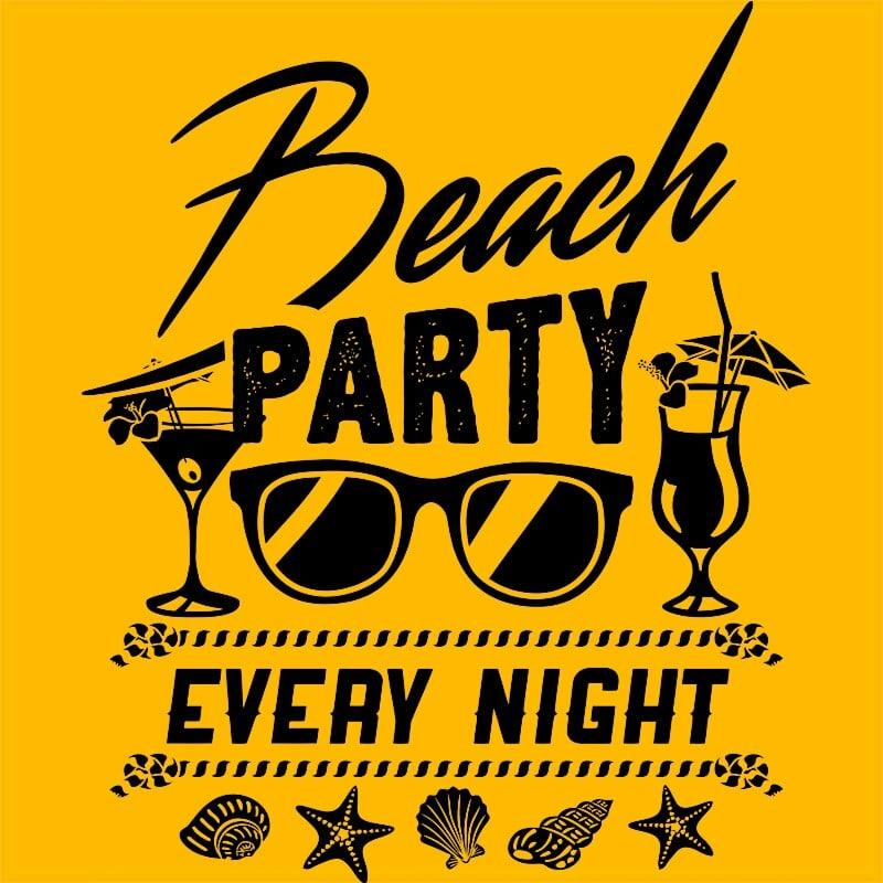 Beach party every night Póló - Ha Summer rajongó ezeket a pólókat tuti imádni fogod!