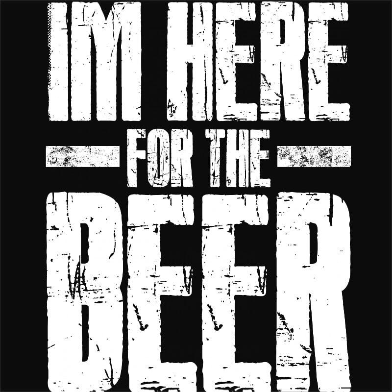 I'm here for the beer Póló - Ha Summer rajongó ezeket a pólókat tuti imádni fogod!