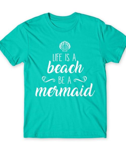 Life is a beach Póló - Ha Summer rajongó ezeket a pólókat tuti imádni fogod!