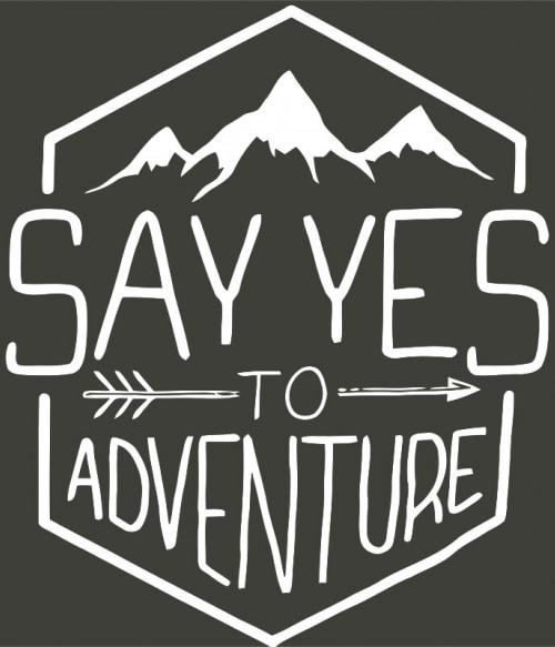 Say yes to the adventure Póló - Ha Summer rajongó ezeket a pólókat tuti imádni fogod!