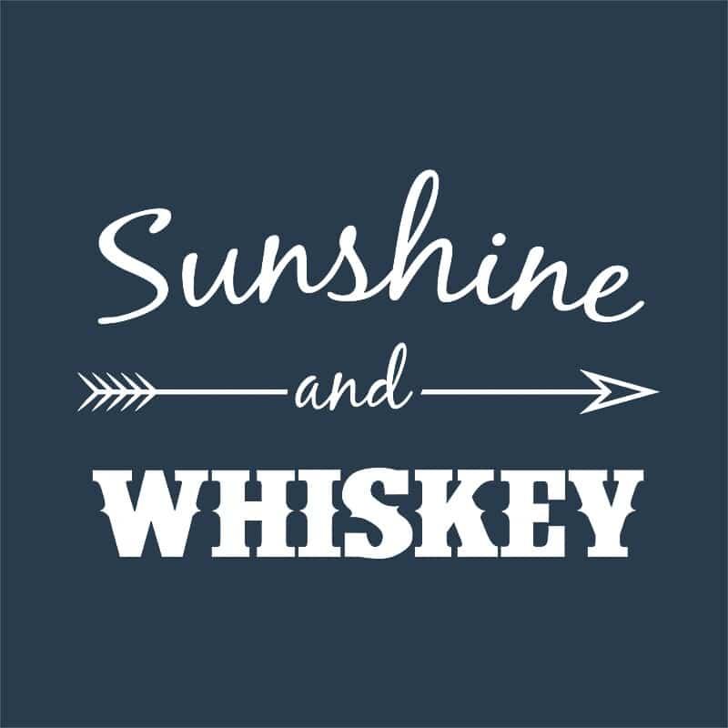 Sunshine and whiskey Póló - Ha Summer rajongó ezeket a pólókat tuti imádni fogod!