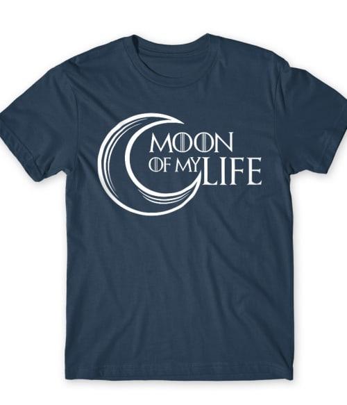 Moon of my life Póló - Ha Game of Thrones rajongó ezeket a pólókat tuti imádni fogod!
