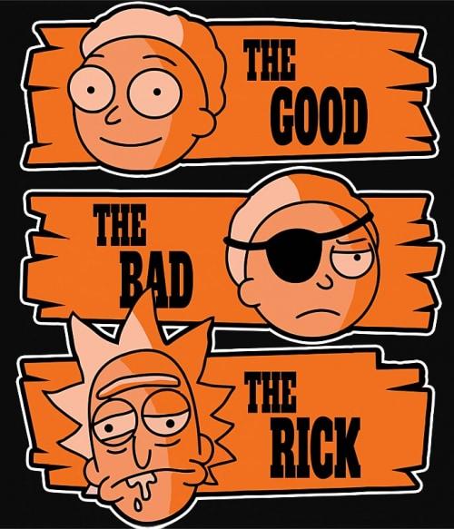 The good the bad the Rick Póló - Ha Rick and Morty rajongó ezeket a pólókat tuti imádni fogod!