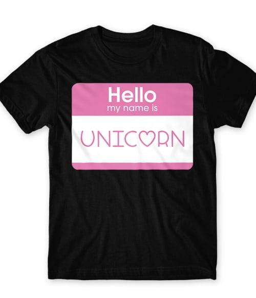 Hello my name is unicorn Póló - Ha Unicorn rajongó ezeket a pólókat tuti imádni fogod!