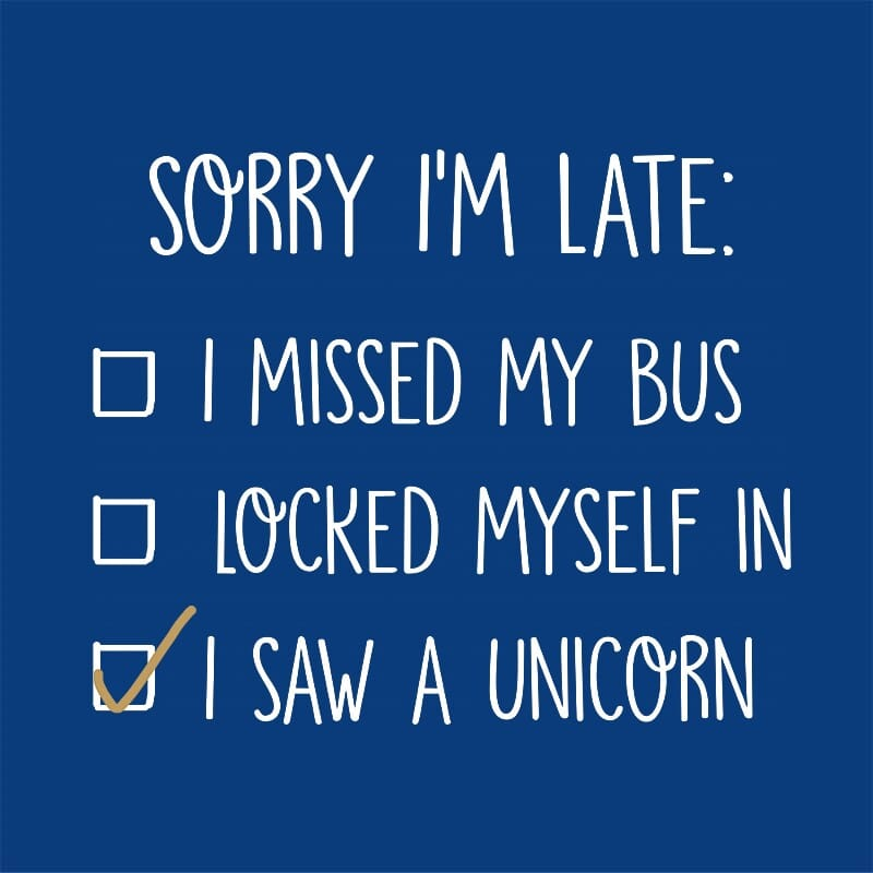 Sorry I m late unicorn Póló - Ha Unicorn rajongó ezeket a pólókat tuti  imádni 28f62e8a99